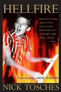 Nick Tosches Hellfire Jerry Lee Lewis