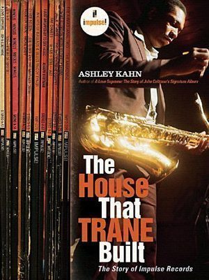 20 great books about jazz udiscover the house that trane built the story of impulse records ashley kahn one of the giants in terms of the music it recorded impulse is a label with a fandeluxe Images
