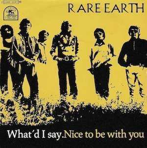 What'd I Say Rare Earth