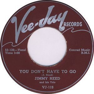 You Don't Have To Go Jimmy Reed