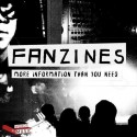 Fanzines: More Information Than You Need