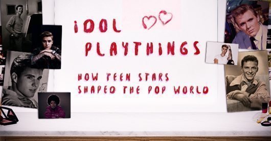 Idol Playthings: How Teen Stars Shaped The Pop World