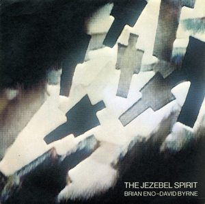 Brian Eno And David Byrne The Jezebel Spirit Single Artwork