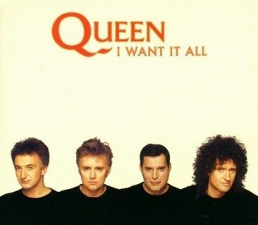 Queen Wanted It All, And Got It