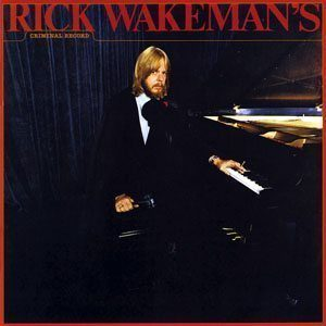 Rick Wakeman's Criminal Record Album Cover