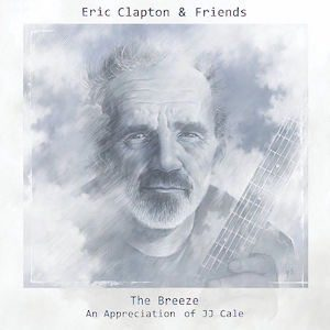 The Breeze Eric Clapton Friends