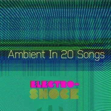 Ambient Music In 20 Songs