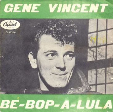 Gene Vincent Didn't Mean Maybe With 'Be-Bop-A-Lula'