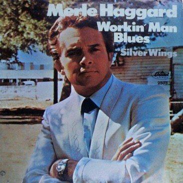 Merle Haggard's Hymn To The Working Man