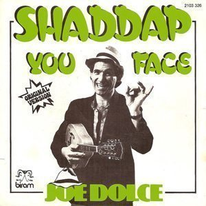 Joe Dolce Shaddap You Face Single Sleeve - 300 - one-hit wonders