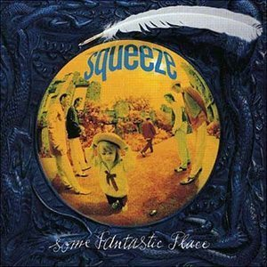 Squeeze Some Fantastic Place Album Cover - 300