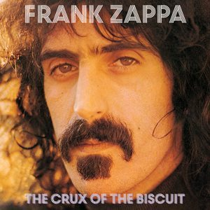 Frank Zappa The Crux Of The Biscuit Album Cover - 300