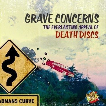 Grave Concerns: The Everlasting Appeal Of Death Discs