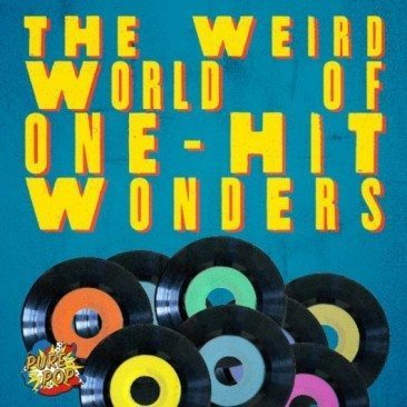 The Weird World Of One-Hit Wonders