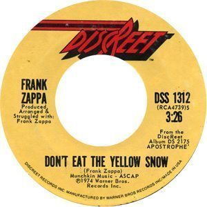 Frank Zappa Don't Eat The Yellow Snow Single Label - 300