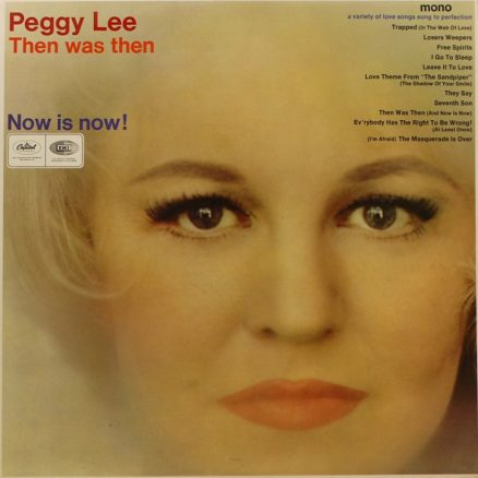 Peggy Lee That Was Then Now Is Now