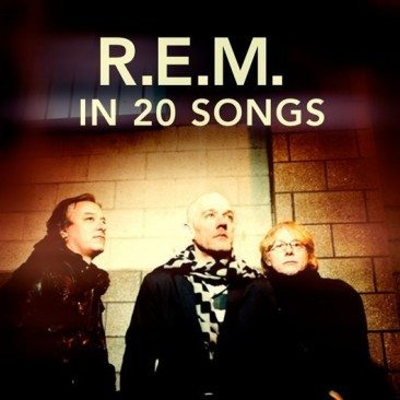 R.E.M. In 20 Songs