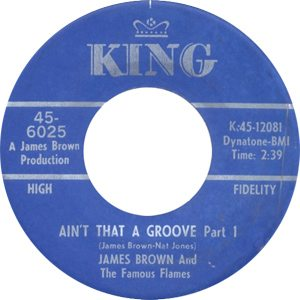 James Brown Ain't That A Groove Single Label - 300