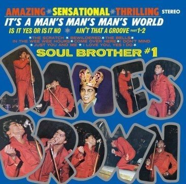reDiscover James Brown's 'It's A Man's Man's Man's World'
