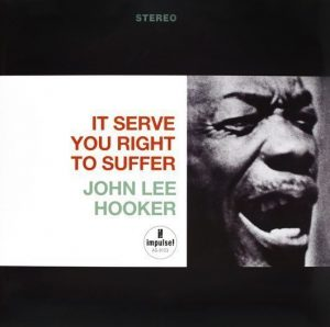 John Lee Hooker It Serve You Right To Suffer Album Cover - 530