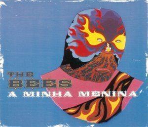The Bees - A Minha Menina - 300