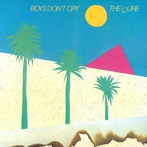The Cure Boys Don't Cry US LP version of Three Imaginary Boys - 300