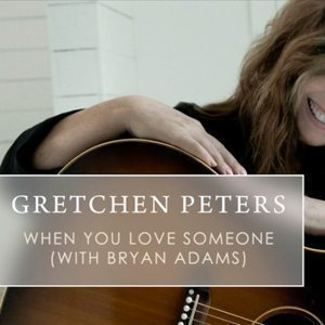 Gretchen Peters With Bryan Adams - When You Love Someone - 300