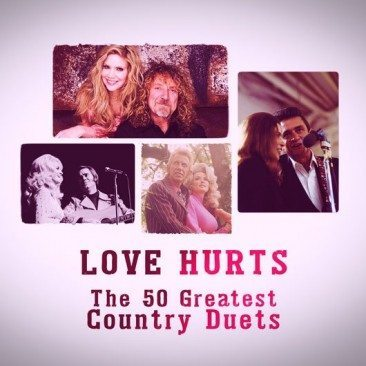 Love Hurts: The 50 Greatest Country Duets