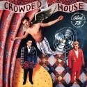 reDiscover Crowded House's Debut, 'Crowded House'