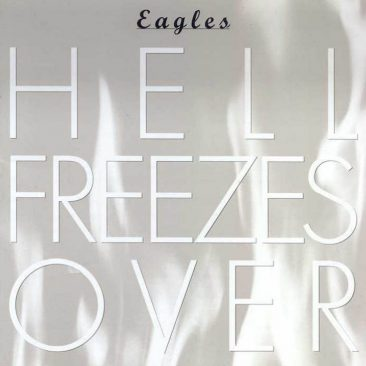When Hell Froze Over For The Eagles