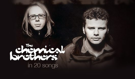 Best Chemical Brothers Songs: An Essential Top 20 Playlist | uDiscover