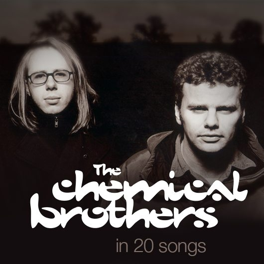 the chemical brothers in 20 songs udiscover
