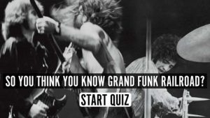 Grand Funk Railroad quiz