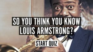 Louis Armstrong music quiz