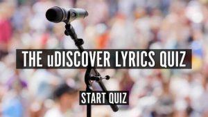 The uDiscover Song Lyrics Quiz