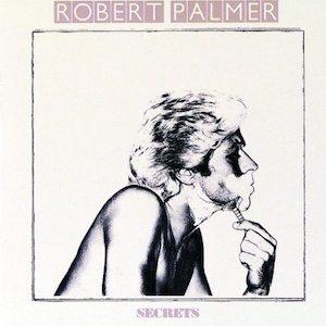 Secrets Robert Palmer