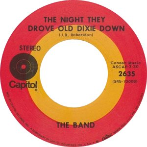 The Band The Night They Drove Old Dixie Down Single Label - 300