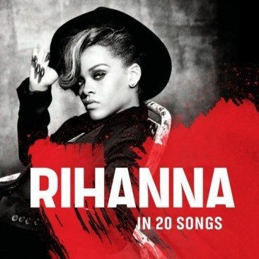 Rihanna In 20 Songs