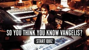 So You Think You Know Vangelis? Quiz