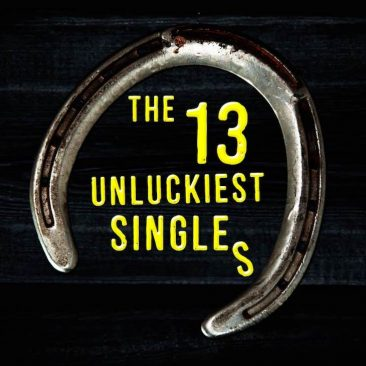 The 13 Unluckiest Singles