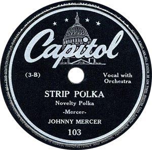 Johnny Mercer Strip Polka Record Label - 300