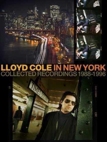 Box Set Charts Lloyd Cole's Lost Weekends in New York