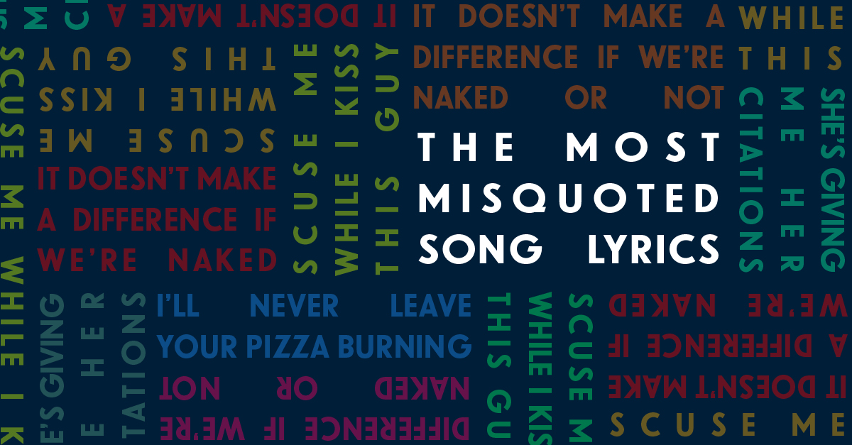 The Most Common Misquoted Song Lyrics Udiscover
