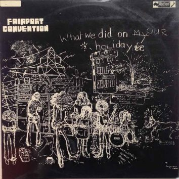 What We Did On Our Holidays Fairport Convention