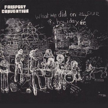 reDiscover Fairport Convention's 'What We Did On Our Holidays'