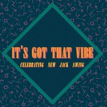 It's Got That Vibe: Celebrating New Jack Swing