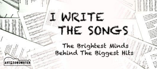 I Write The Songs: The Brightest Minds Behind The Biggest Hits