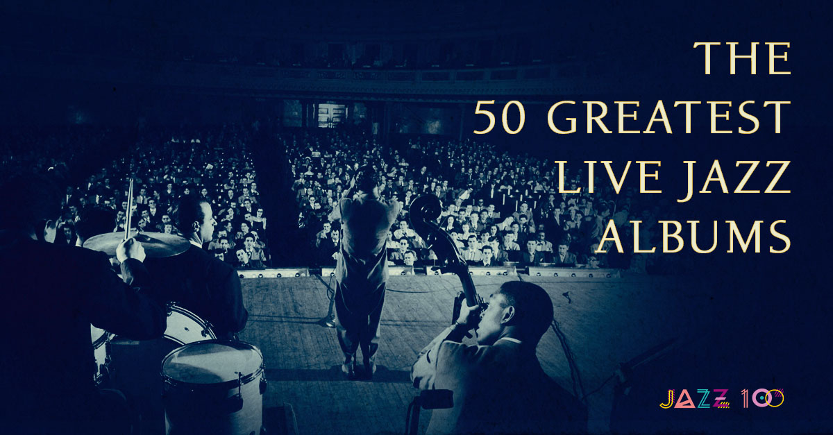 The 50 Greatest Live Jazz Albums Udiscover