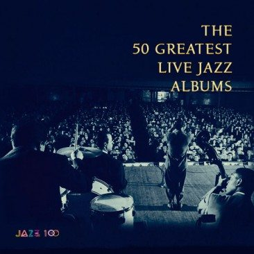 The 50 Greatest Live Jazz Albums