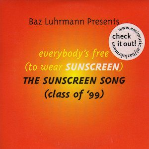 Everybody's Free (To Wear Sunscreen) Baz Luhrmann